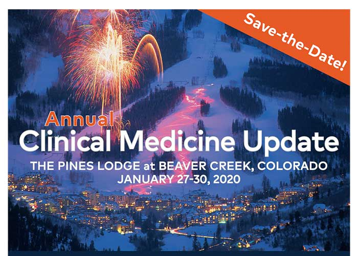 Save the Date. Annual Clinical Medicine Update. The Pines Lodge at Beaver Creek, Colorado. January 27 - 30, 2020